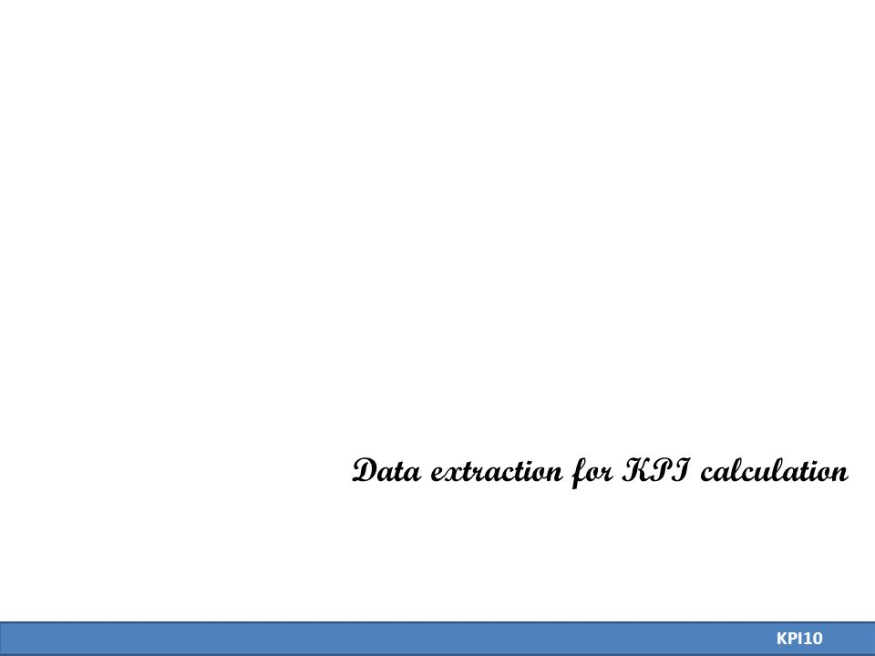Data extraction for KPI calculation KPI10