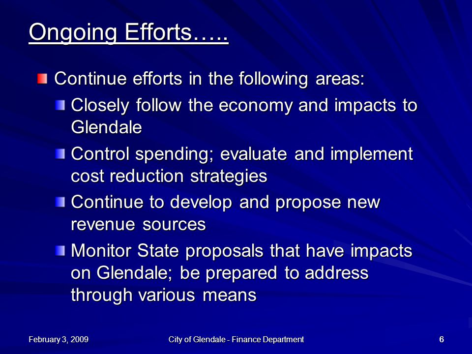 February 3, 2009 City of Glendale - Finance Department 66 Ongoing Efforts…..