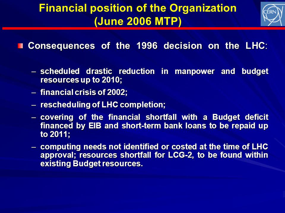 NB: Over the period 2011-2016, effective participation of CERN in another large programme (ILC or a neutrino factory) will not be possible within the expected resources if positive decisions taken on LHC upgrade and CLIC Technical Design.