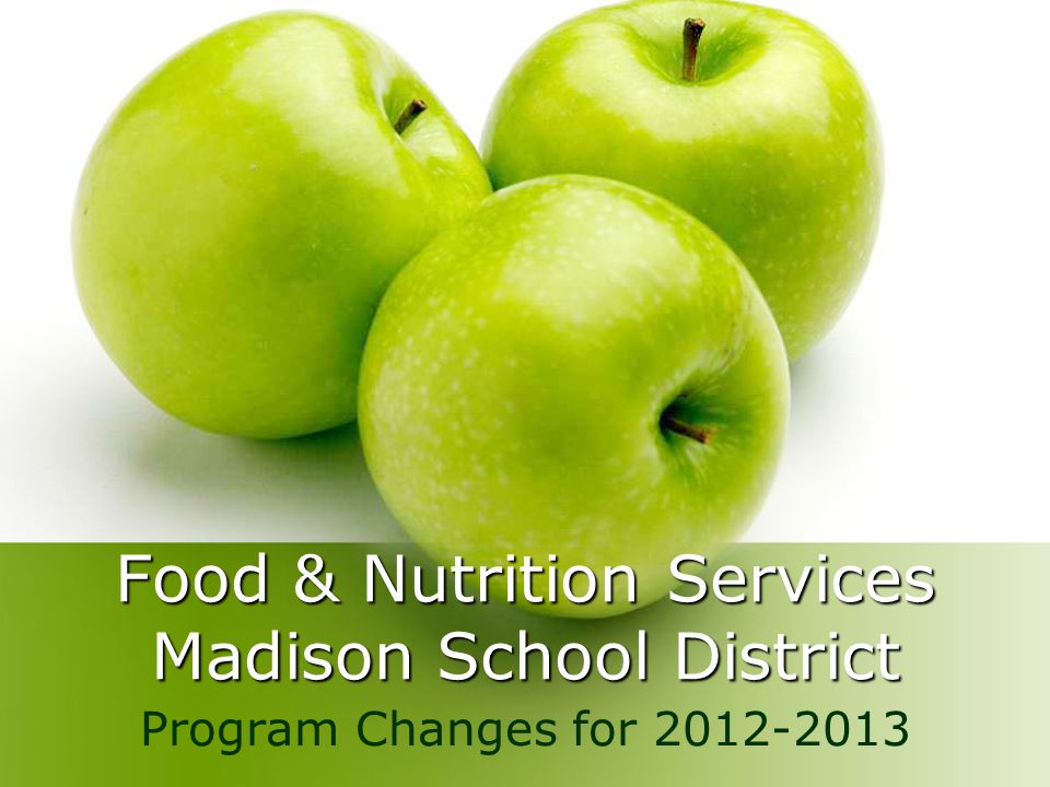 Food & Nutrition Services Madison School District Program Changes for 2012-2013