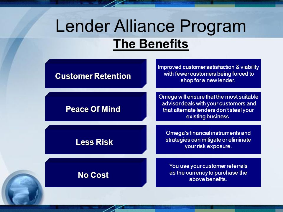 Lender Alliance Program The Benefits You use your customer referrals as the currency to purchase the above benefits.