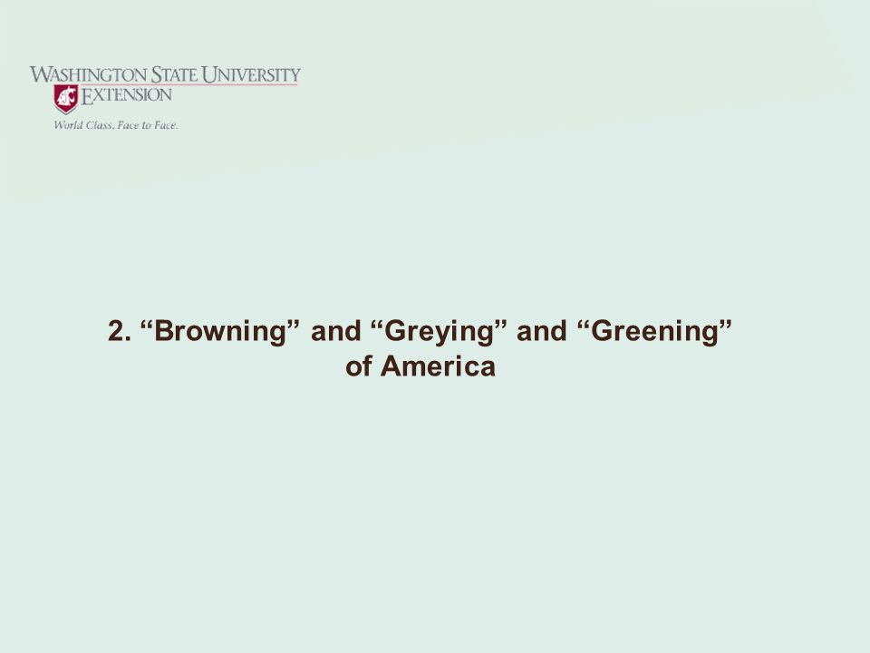 2. Browning and Greying and Greening of America