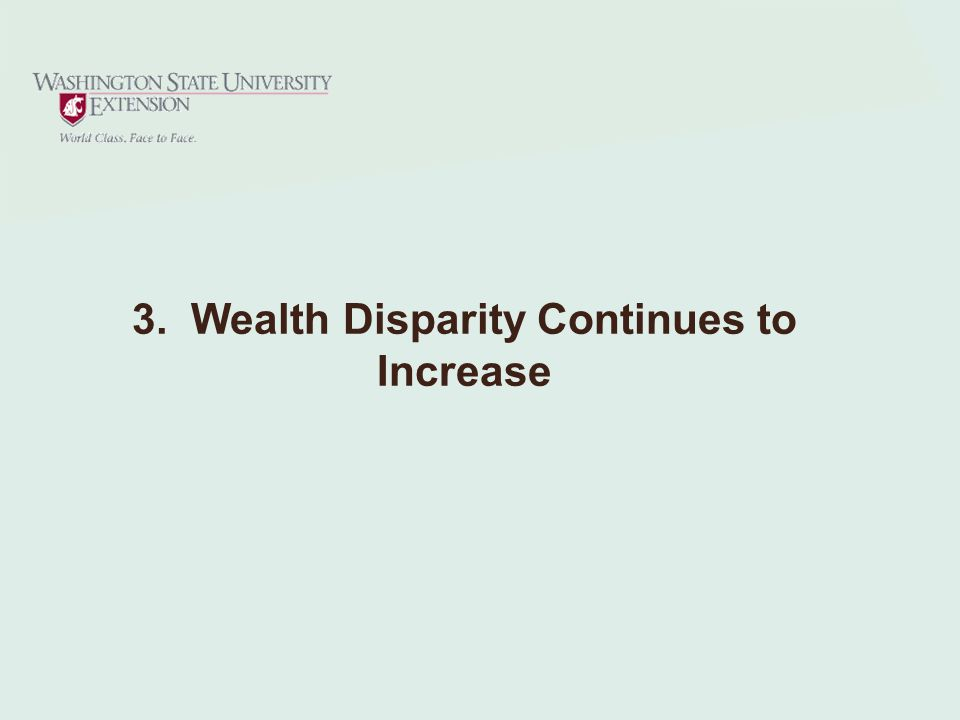 3. Wealth Disparity Continues to Increase