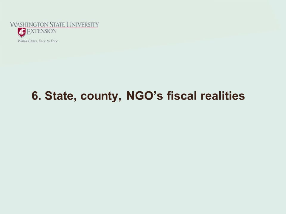 6. State, county, NGO's fiscal realities
