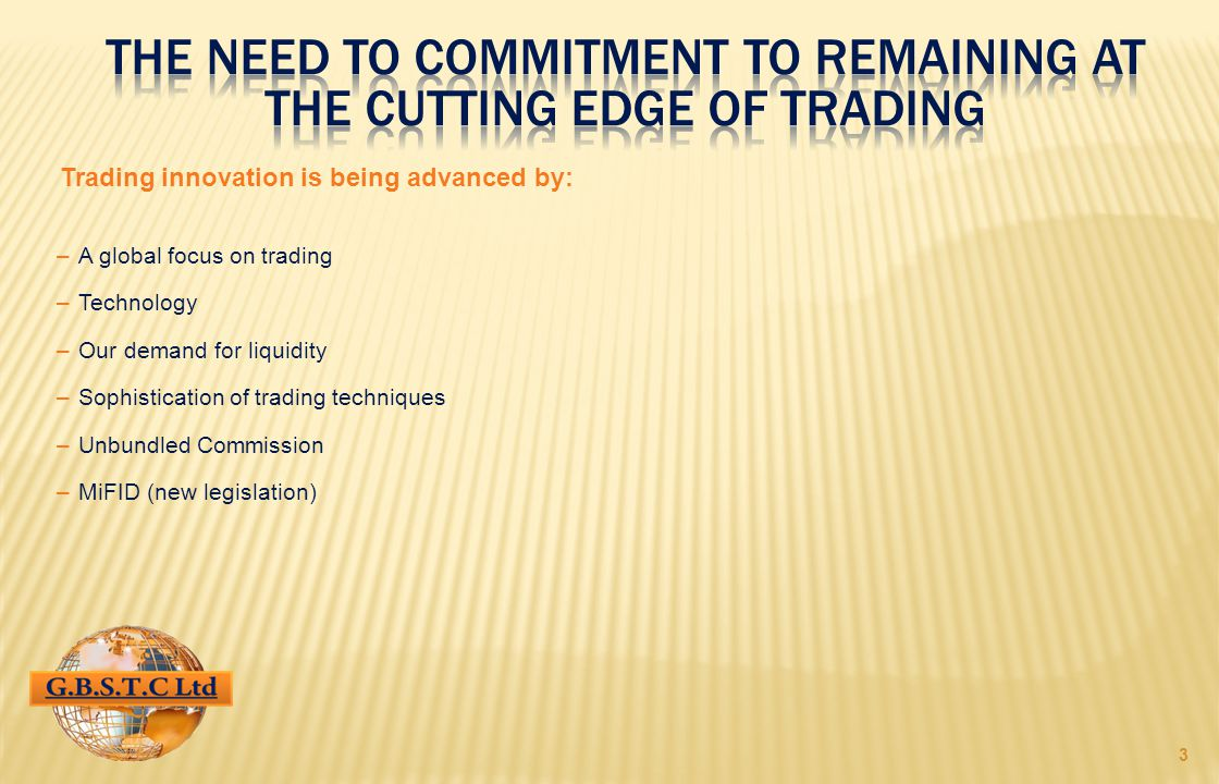 4 The changing dynamic of equity trading Trader Talent + Technology (The death of the sales trader.