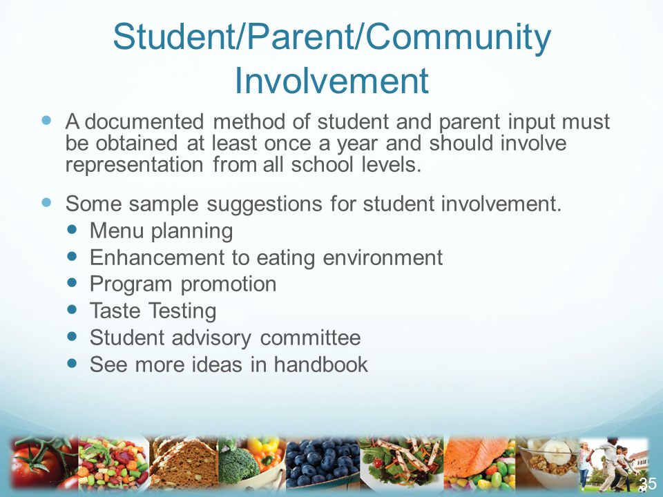 A documented method of student and parent input must be obtained at least once a year and should involve representation from all school levels.