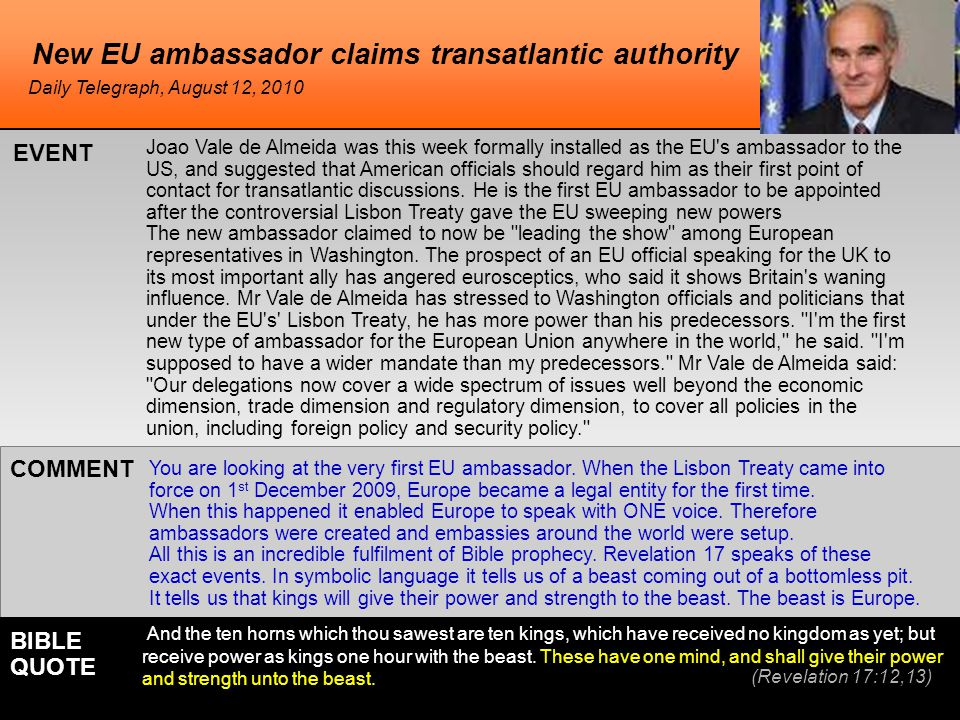 New EU ambassador claims transatlantic authority Joao Vale de Almeida was this week formally installed as the EU s ambassador to the US, and suggested that American officials should regard him as their first point of contact for transatlantic discussions.