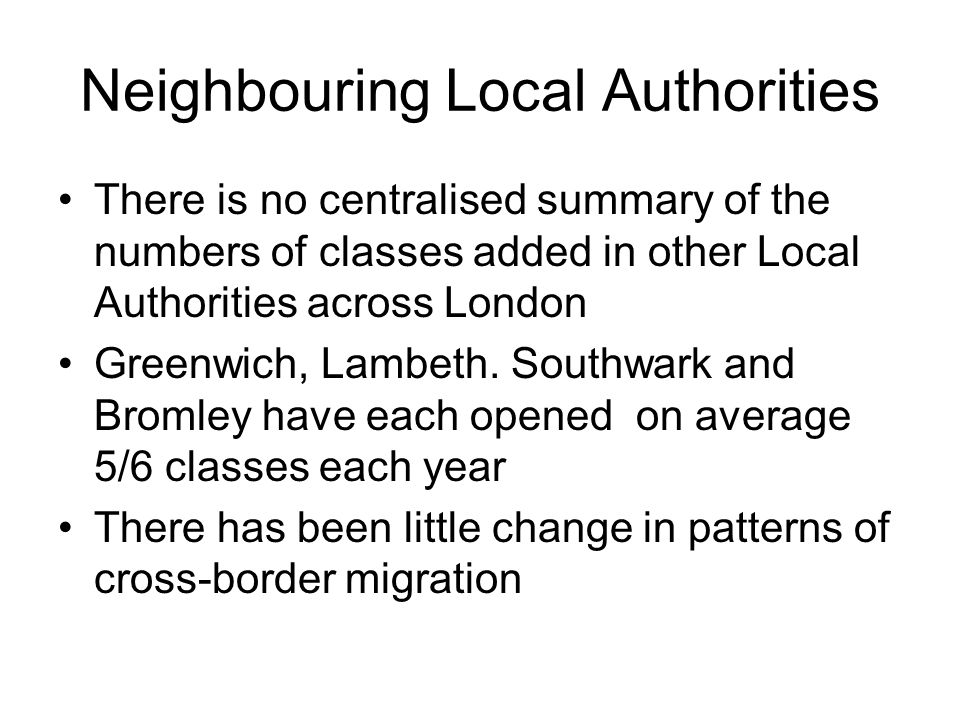 2012/13 150 permanent places will be added through the enlargement of Kilmorie, Dalmain, Gordonbrock, Brockley, Sandhurst Infants & Juniors, Kender Supply is 3,304 places Demand is projected to be for over 4000 places Borough wide shortfall could be at least 18 forms of entry