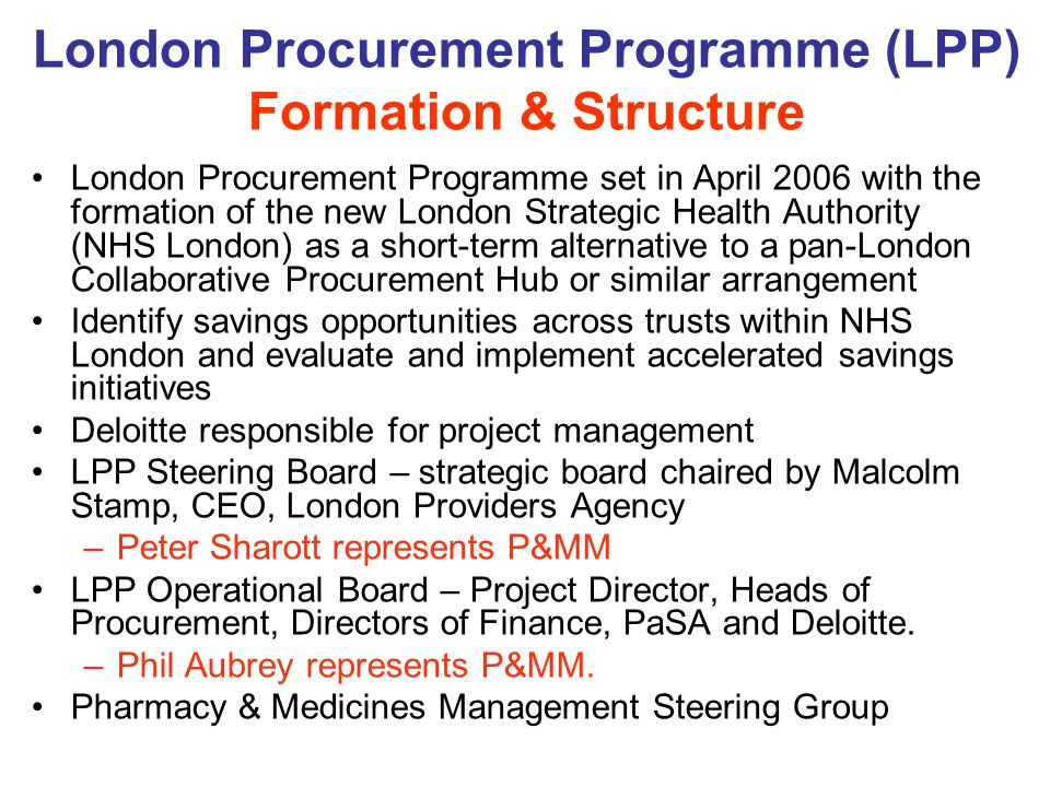 London Procurement Programme (LPP) Formation & Structure London Procurement Programme set in April 2006 with the formation of the new London Strategic