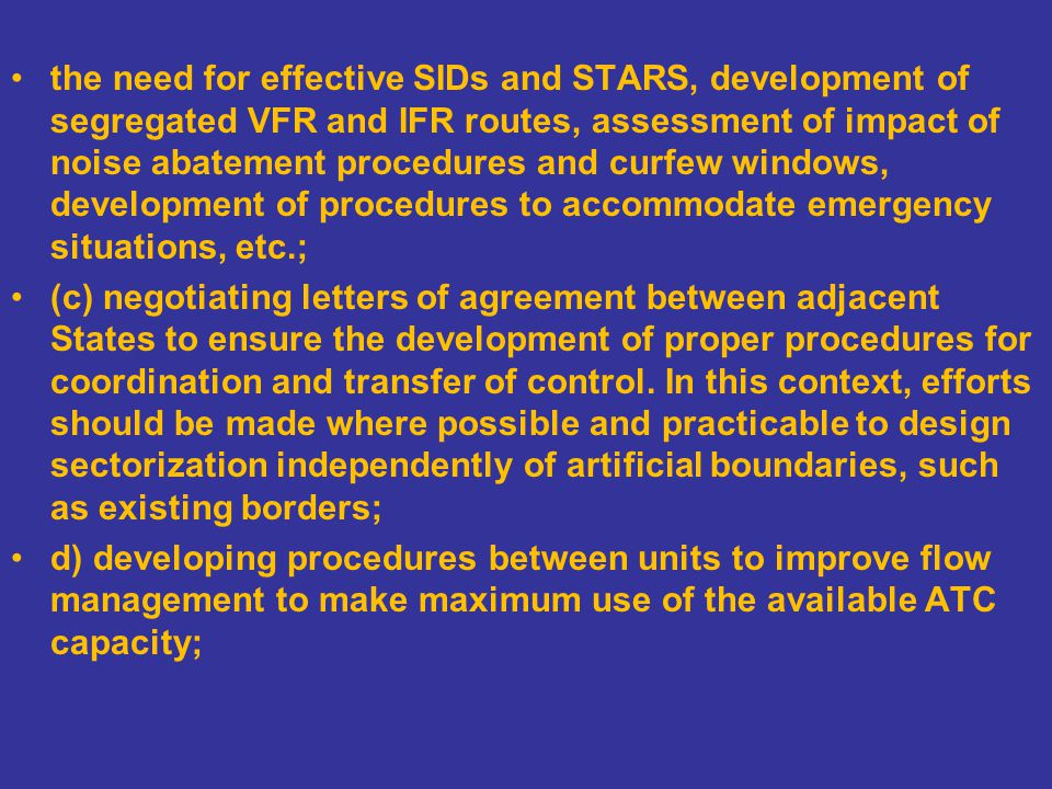 the need for effective SIDs and STARS, development of segregated VFR and IFR routes, assessment of impact of noise abatement procedures and curfew win