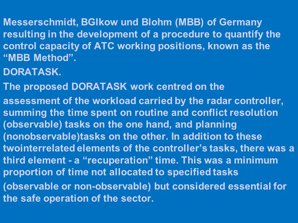 Messerschmidt, BGlkow und Blohm (MBB) of Germany resulting in the development of a procedure to quantify the control capacity of ATC working positions