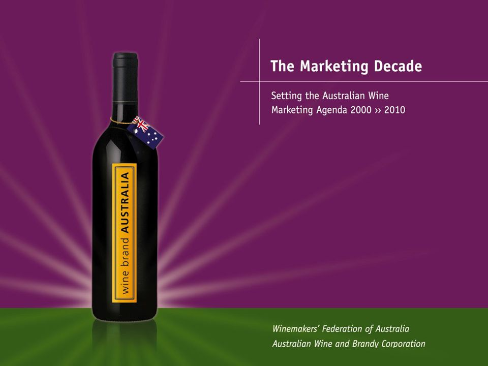 The Marketing Decade Supply-Demand Equation Sales of Australian Wine (Million litres) Do Nothing = 150 million litres oversupply