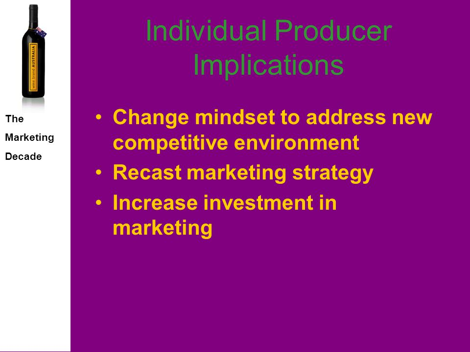 The Marketing Decade Marketing is the priority – but are enough producers taking action