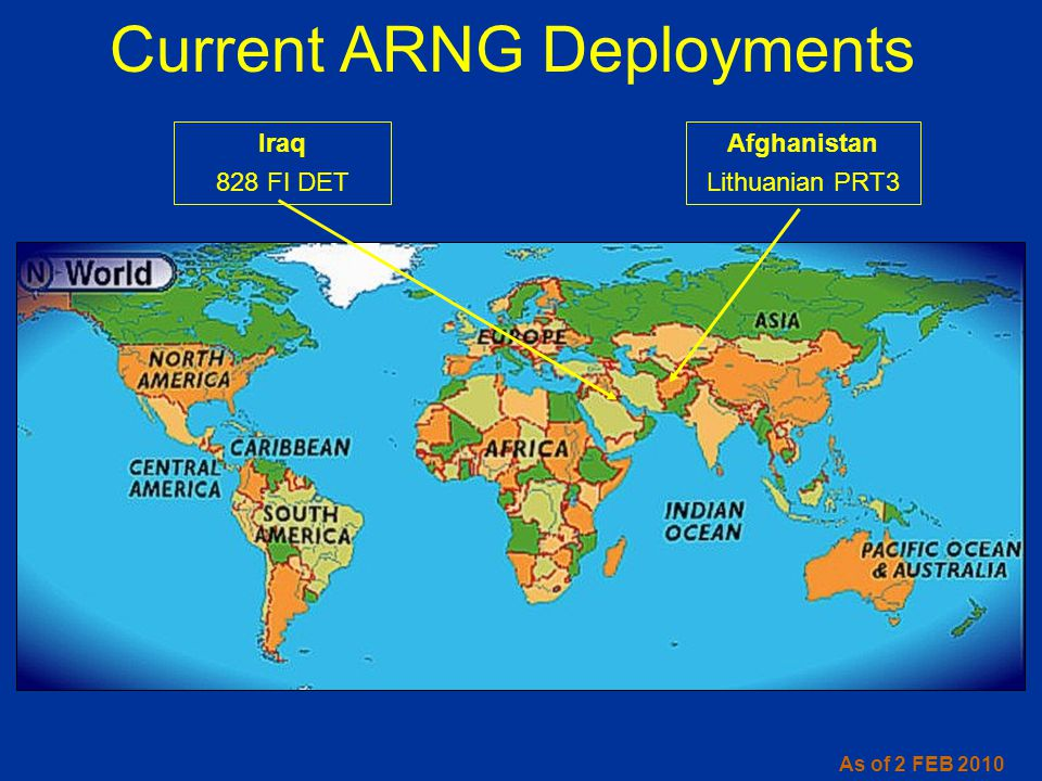 Afghanistan Lithuanian PRT3 Current ARNG Deployments Iraq 828 FI DET As of 2 FEB 2010