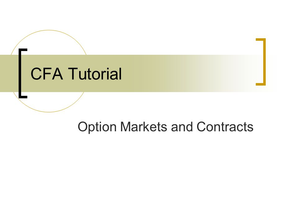 CFA Tutorial Option Markets and Contracts