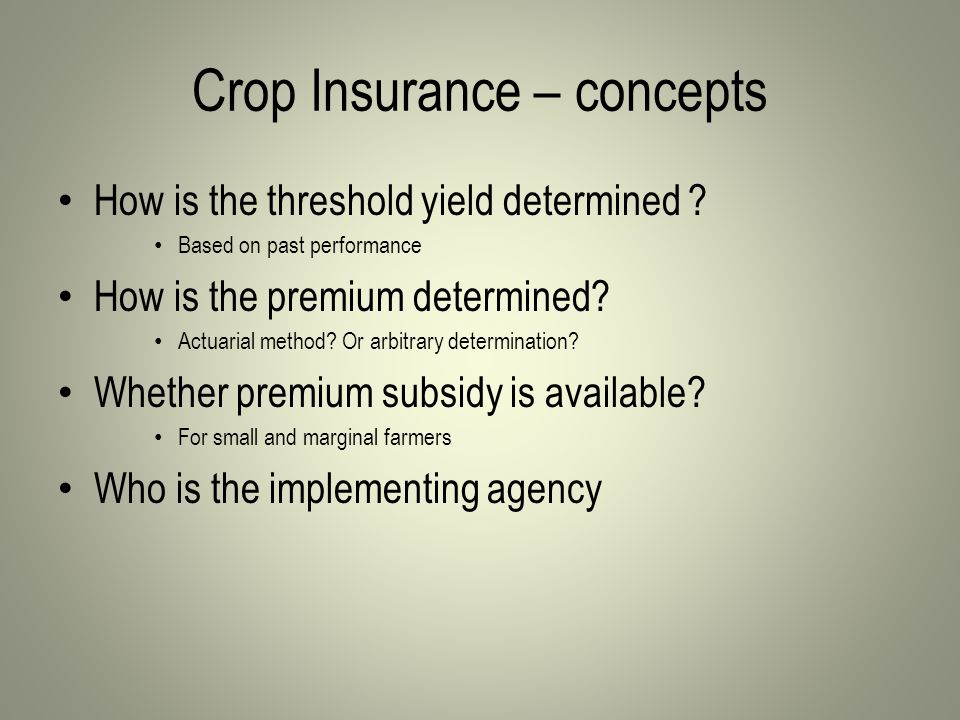 Crop Insurance – concepts How is the threshold yield determined .