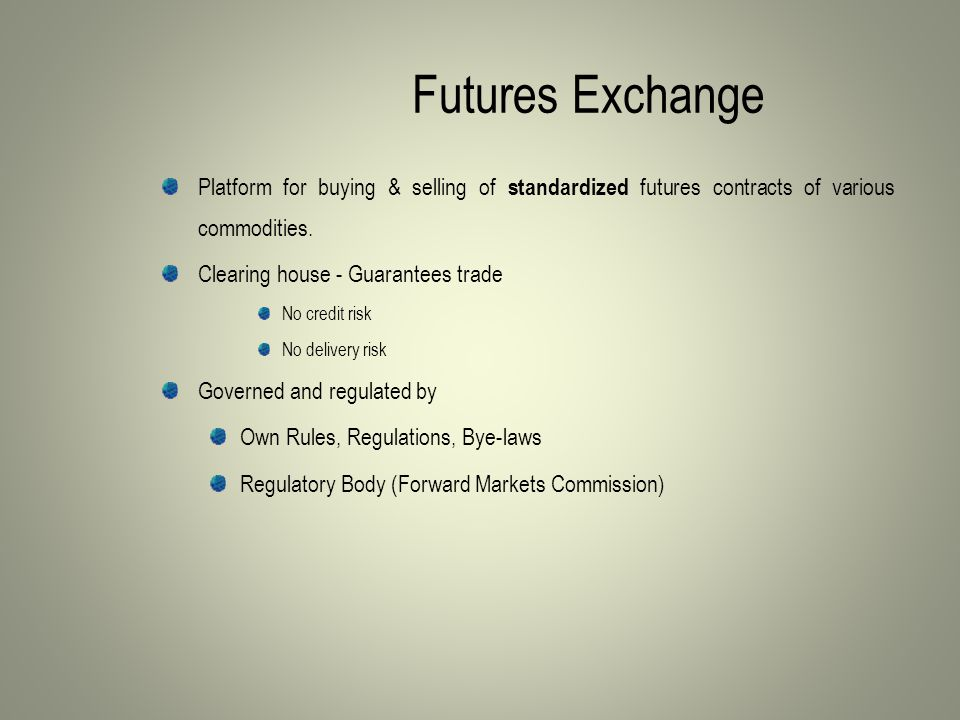 Futures Exchange Platform for buying & selling of standardized futures contracts of various commodities.