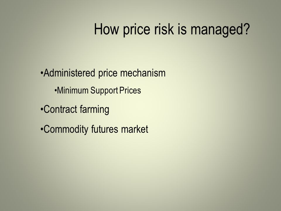 How price risk is managed.