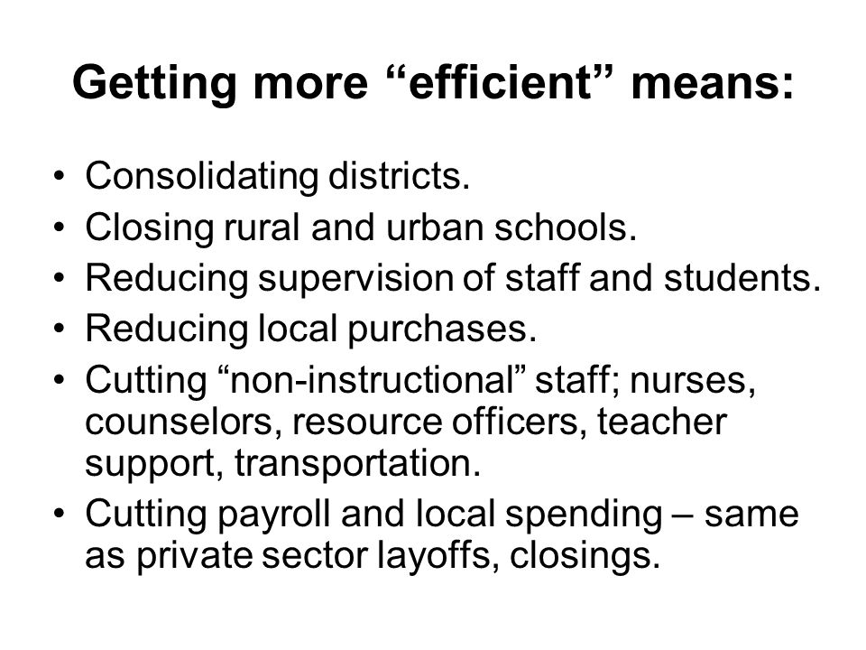 Getting more efficient means: Consolidating districts.