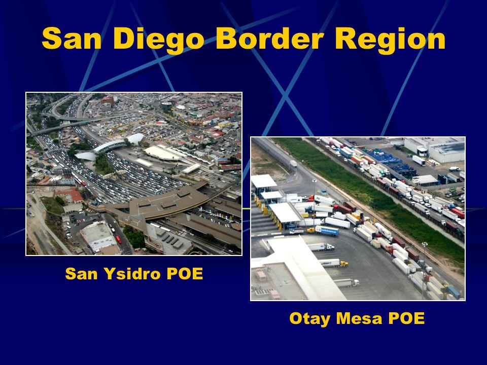 San Diego Border Region San Ysidro POE Otay Mesa POE