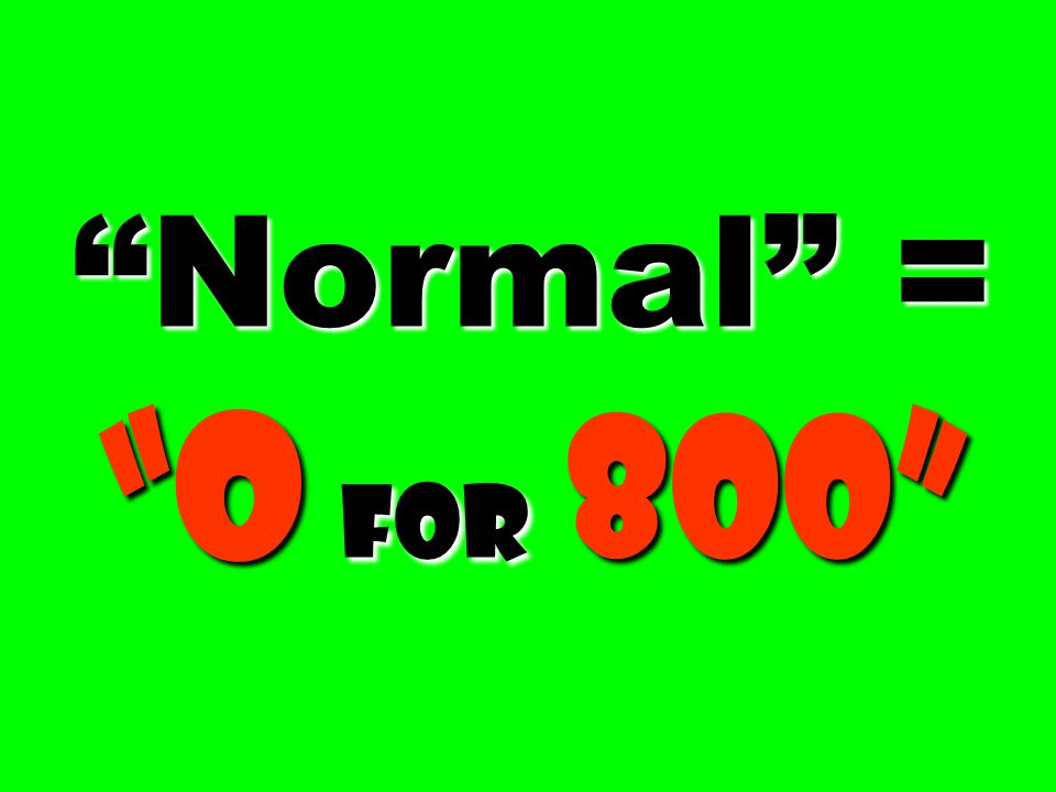 Normal = o for 800