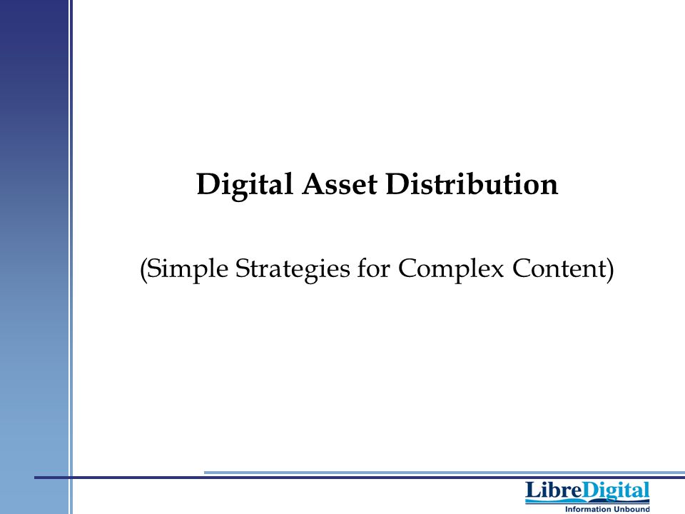 Digital Asset Distribution (Simple Strategies for Complex Content)
