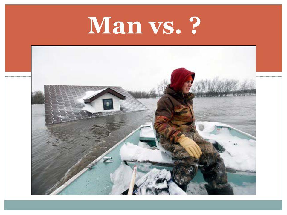 Man vs. ?