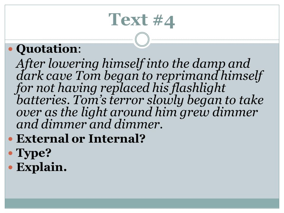 Text #5 Quotation: After the light in the cave was completely gone Tom began to stumble through the cave blindly cutting his hands on what appeared to be sharp rocks.