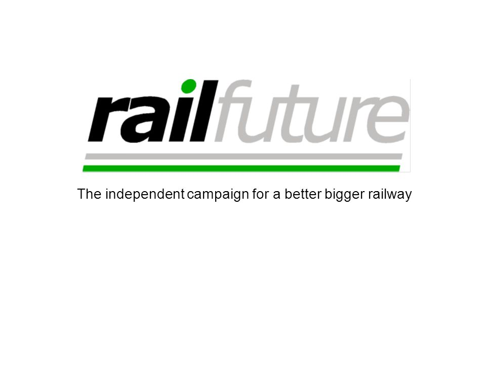 The independent campaign for a better bigger railway
