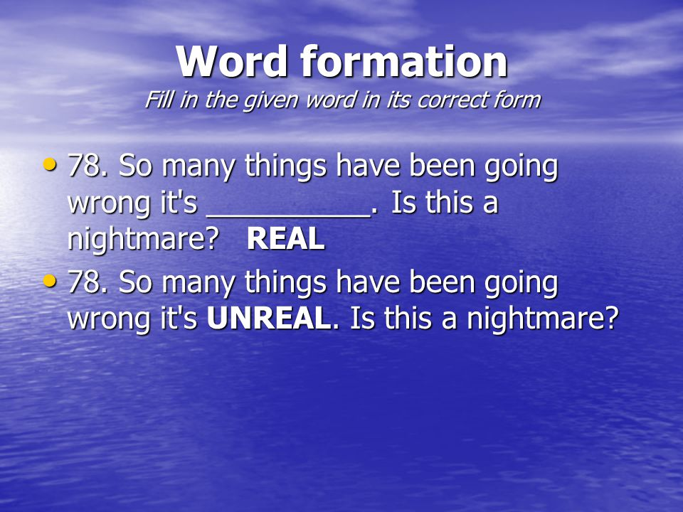 Word formation Fill in the given word in its correct form 78.