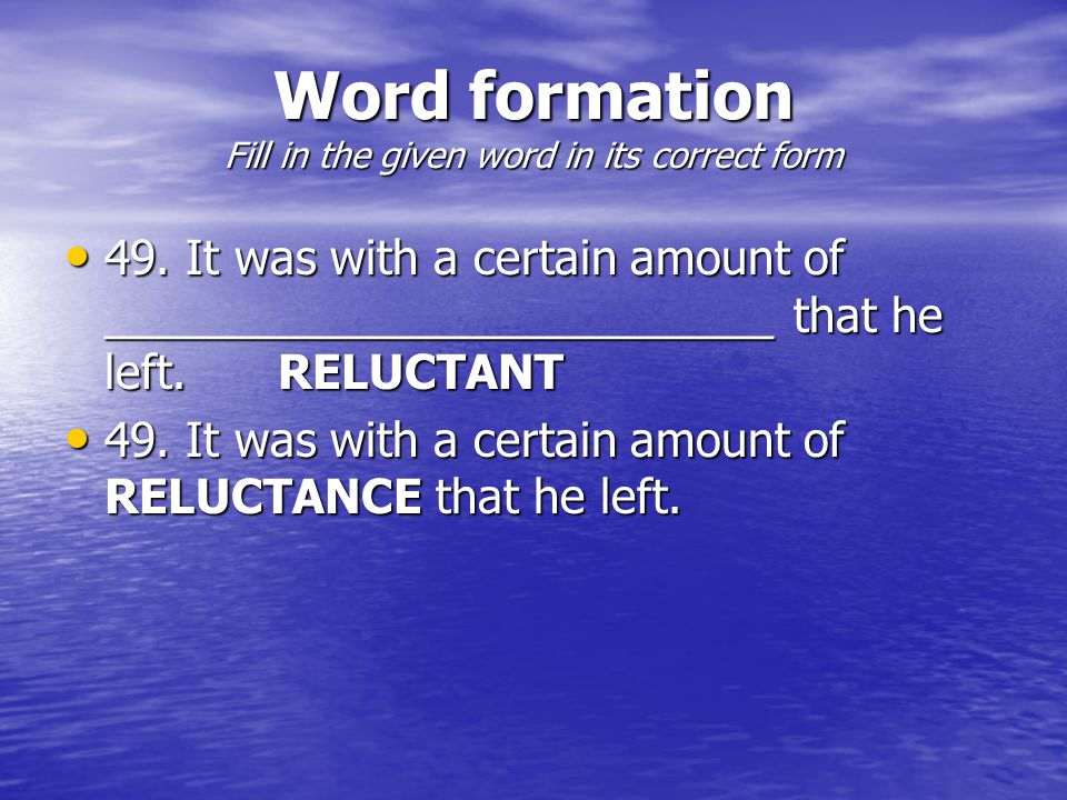 Word formation Fill in the given word in its correct form 49.