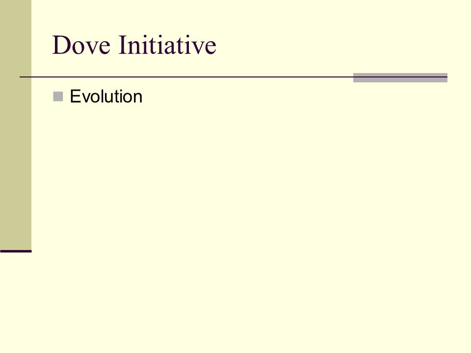 Dove Initiative Evolution