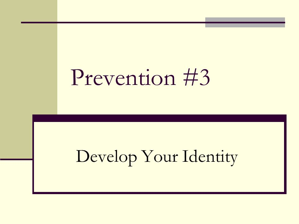 Prevention #3 Develop Your Identity