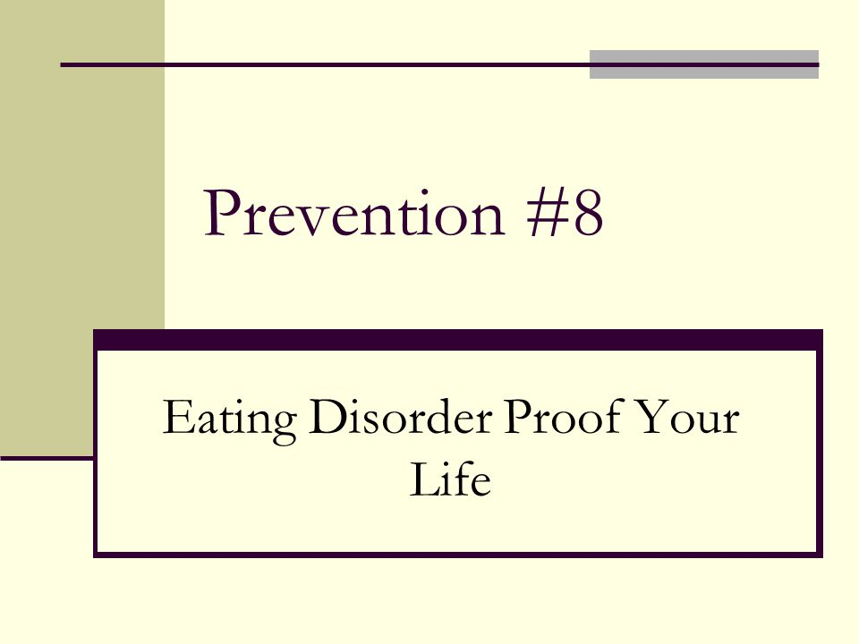 Prevention #8 Eating Disorder Proof Your Life