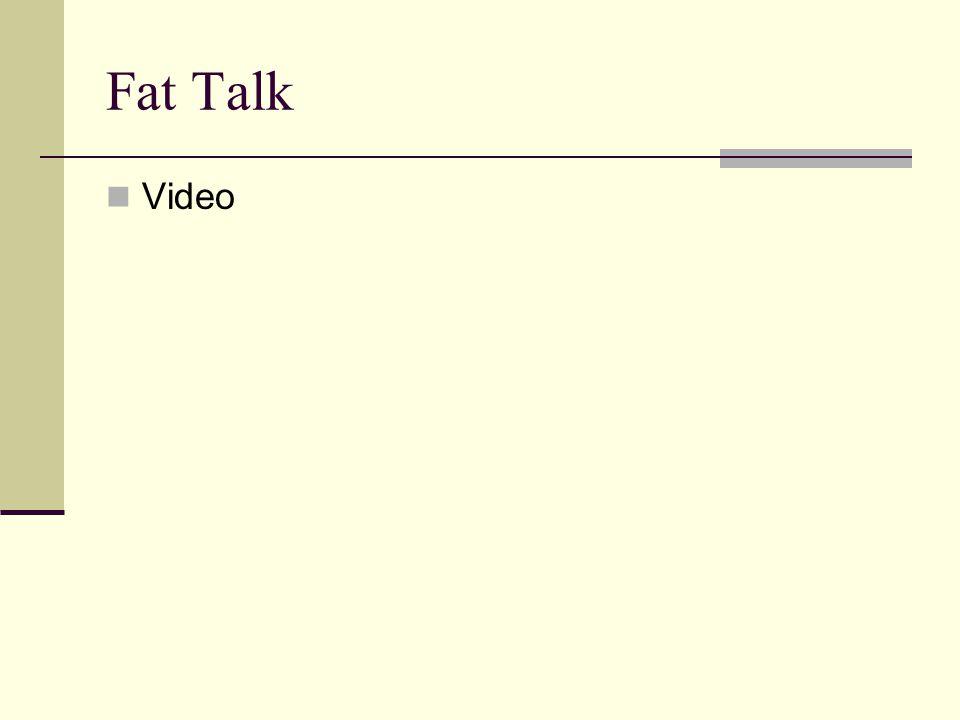 Fat Talk Video