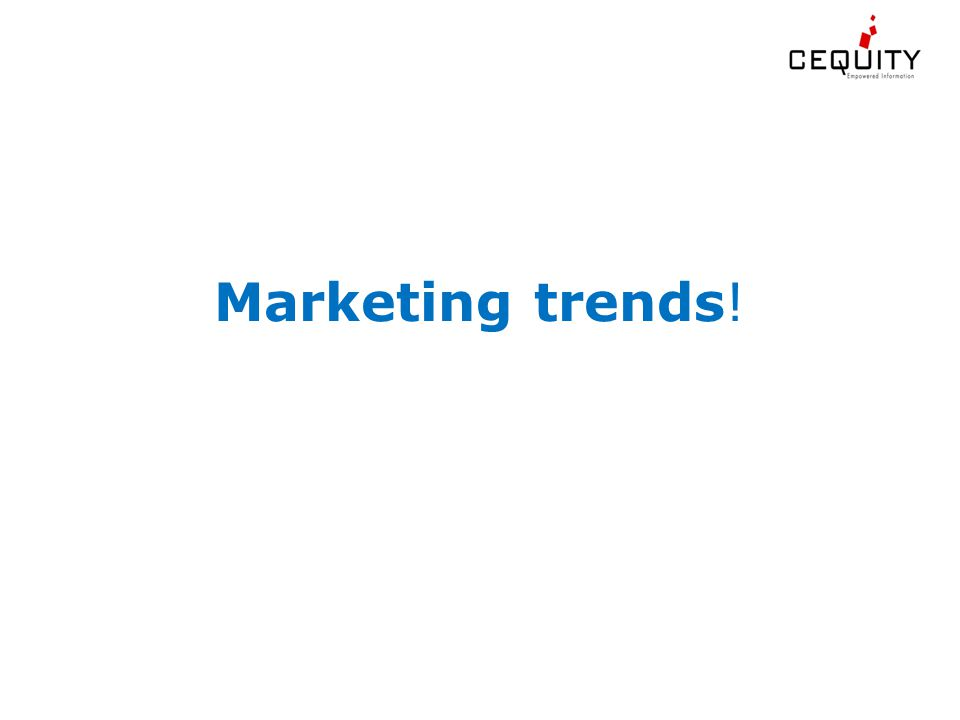 Marketing trends!