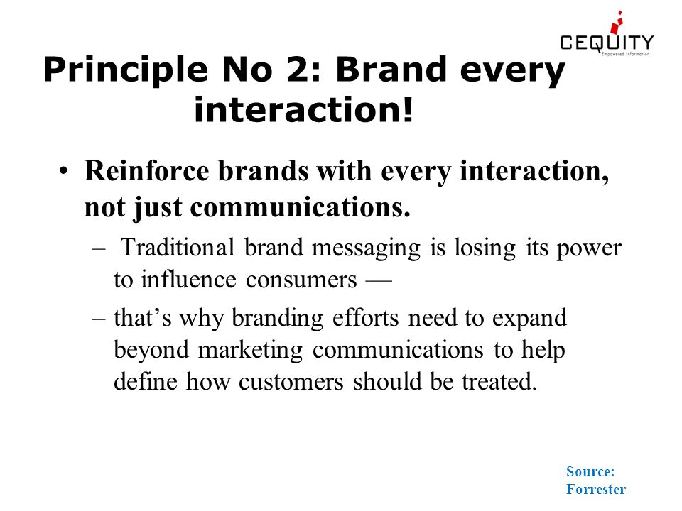 Principle No 2: Brand every interaction.