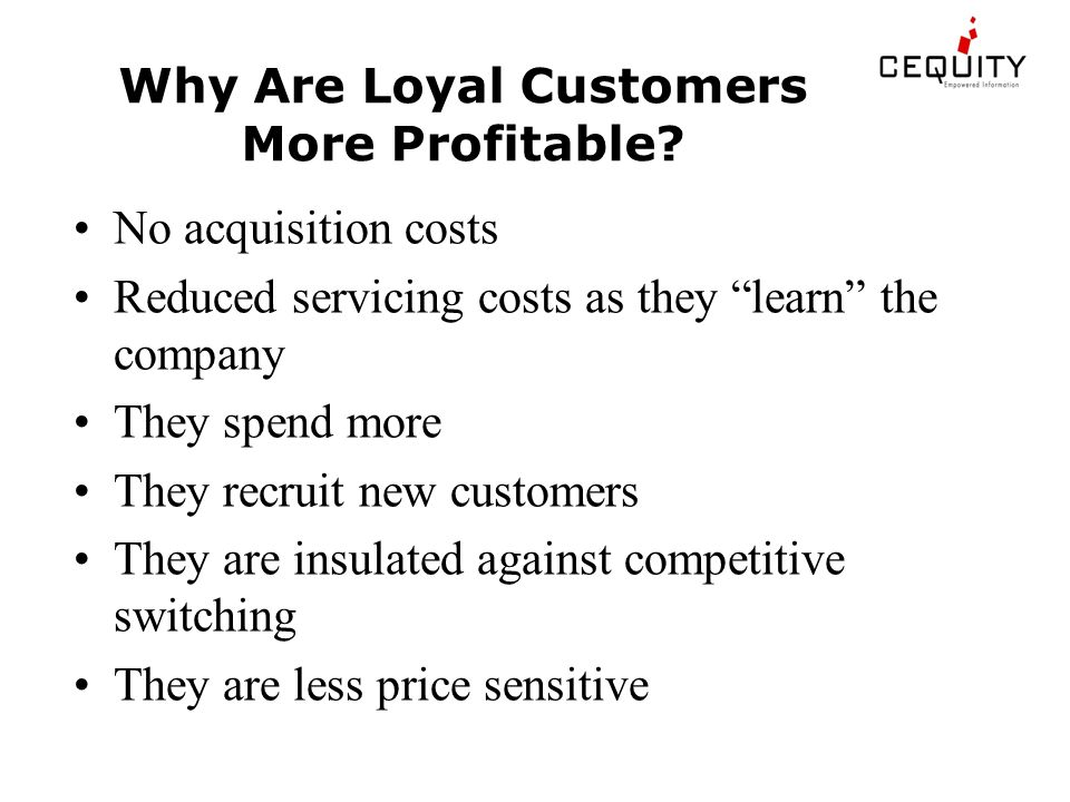 Why Are Loyal Customers More Profitable.