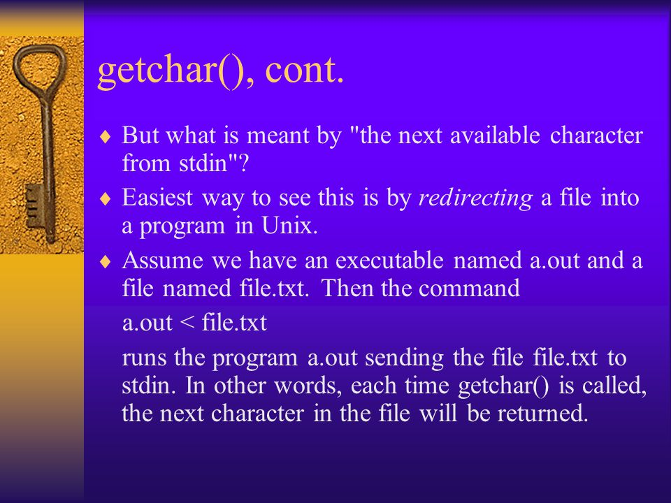 getchar(), cont. But what is meant by the next available character from stdin .