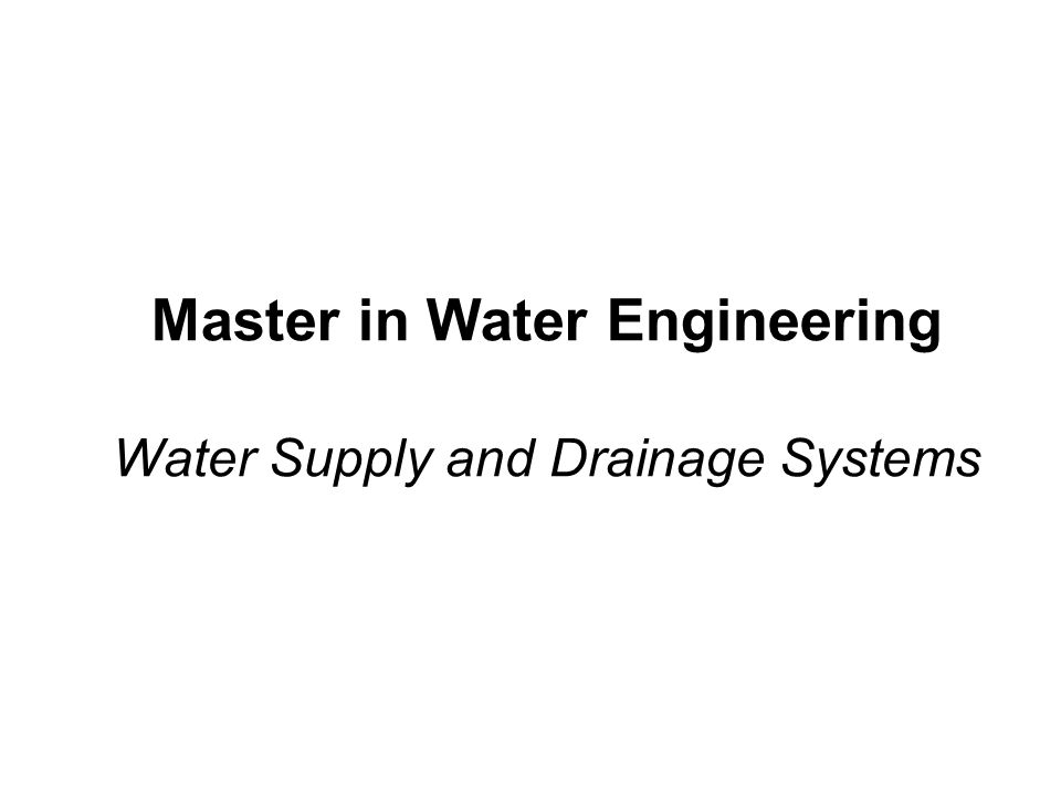 Master in Water Engineering Water Supply and Drainage Systems