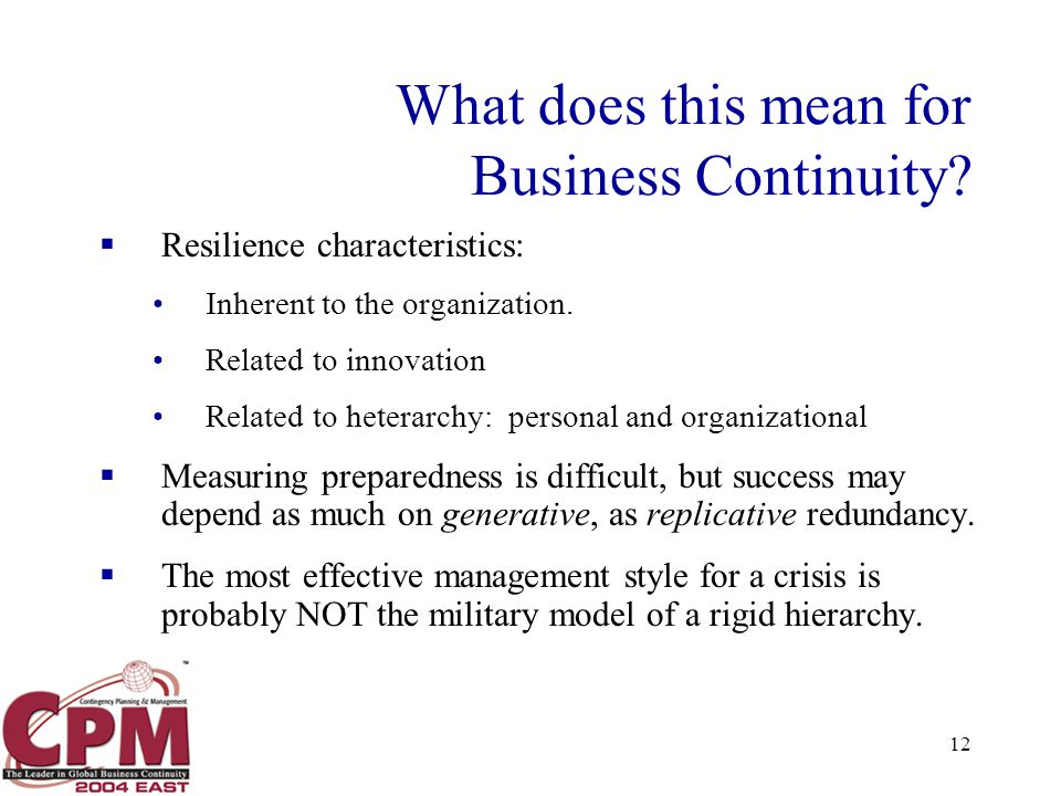 12 What does this mean for Business Continuity.