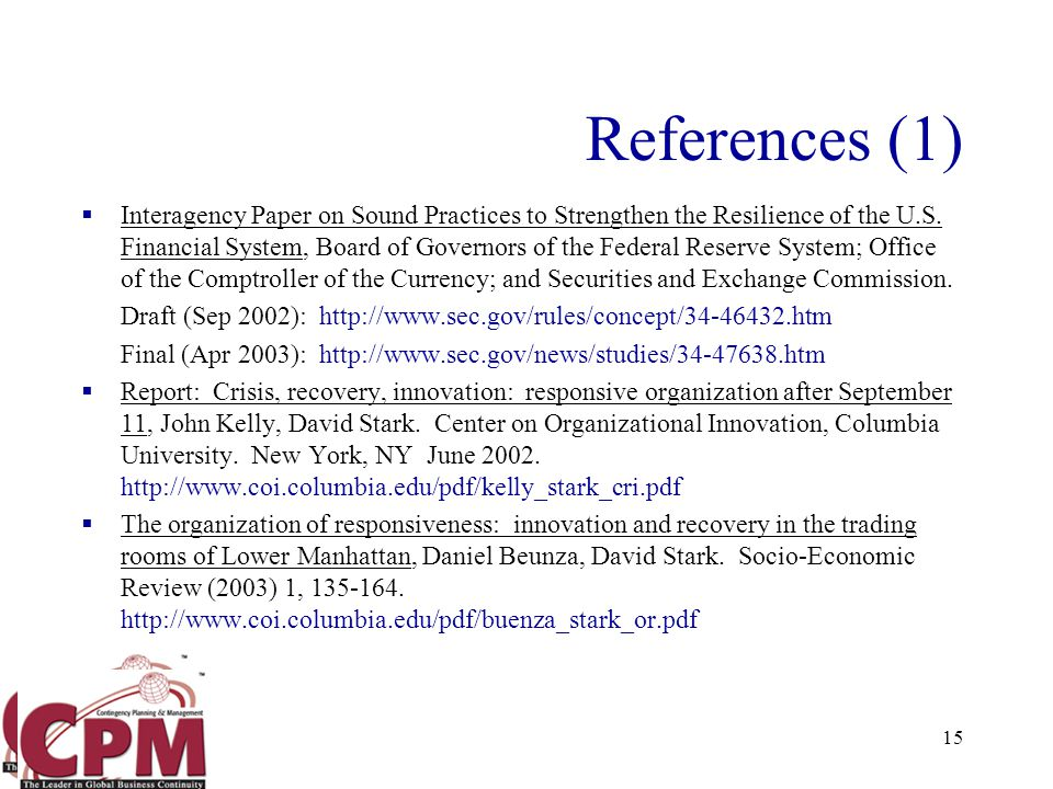 15 References (1)  Interagency Paper on Sound Practices to Strengthen the Resilience of the U.S.