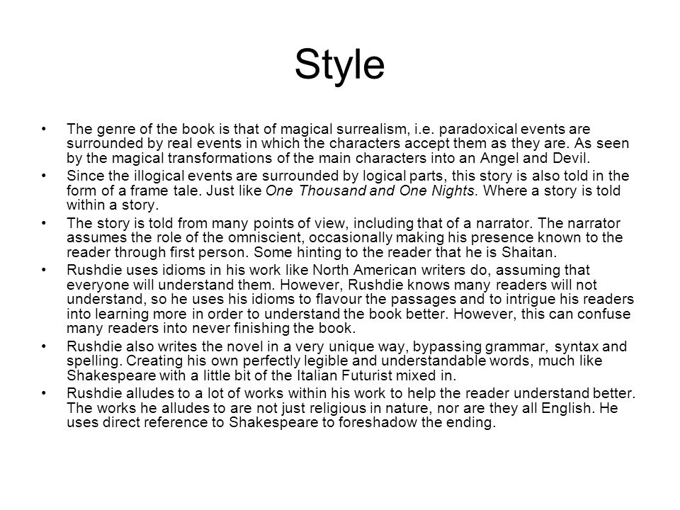 Style The genre of the book is that of magical surrealism, i.e.