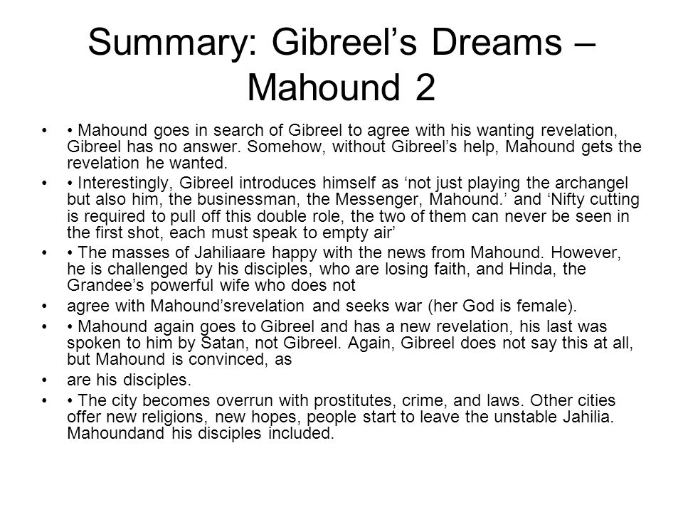 Summary: Gibreel's Dreams – Mahound 2 Mahound goes in search of Gibreel to agree with his wanting revelation, Gibreel has no answer.
