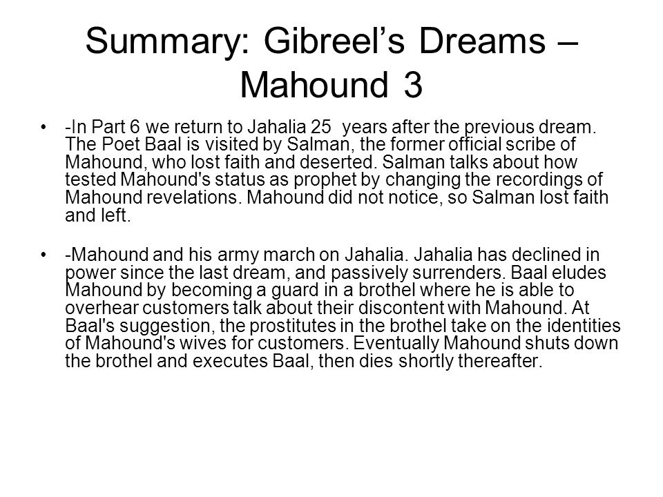 Summary: Gibreel's Dreams – Mahound 3 -In Part 6 we return to Jahalia 25 years after the previous dream.