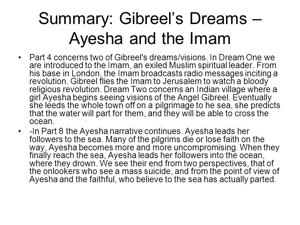 Summary: Gibreel's Dreams – Ayesha and the Imam Part 4 concerns two of Gibreel s dreams/visions.