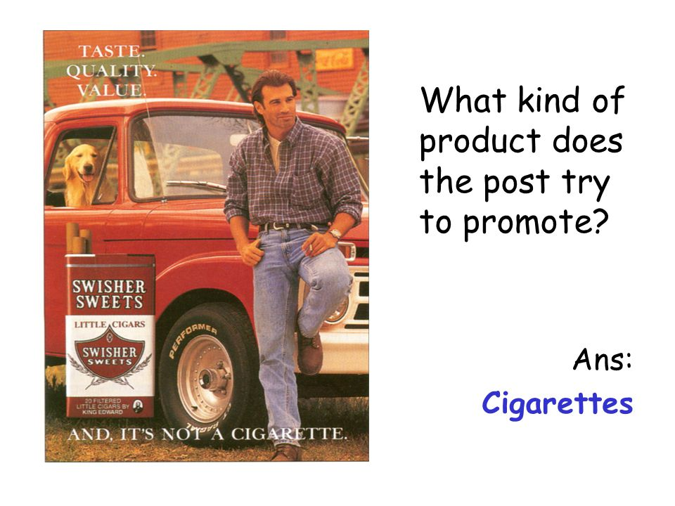 What kind of product does the post try to promote? Ans: Cigarettes