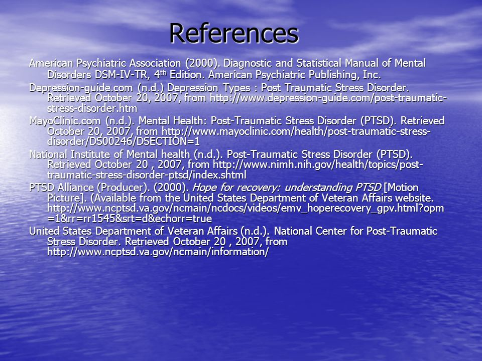 References American Psychiatric Association (2000). Diagnostic and Statistical Manual of Mental Disorders DSM-IV-TR, 4 th Edition. American Psychiatri