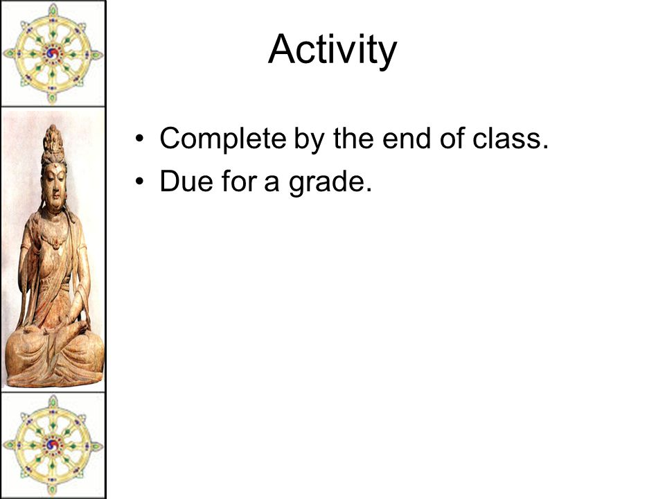 Activity Complete by the end of class. Due for a grade.