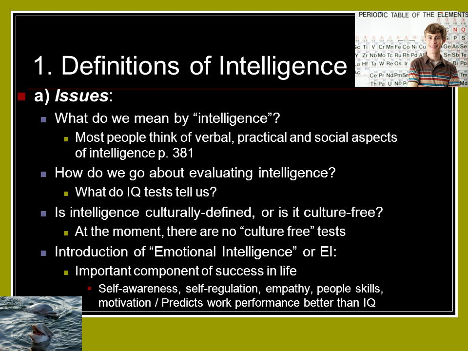 1.Definitions of Intelligence a) Issues: What do we mean by intelligence .